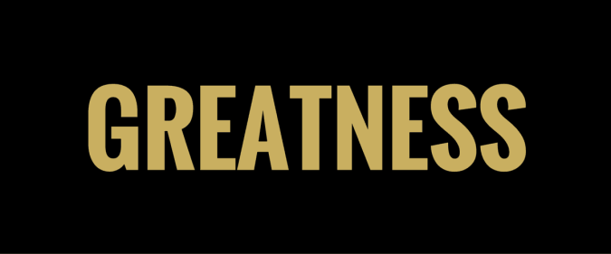 GREATNESS_VID